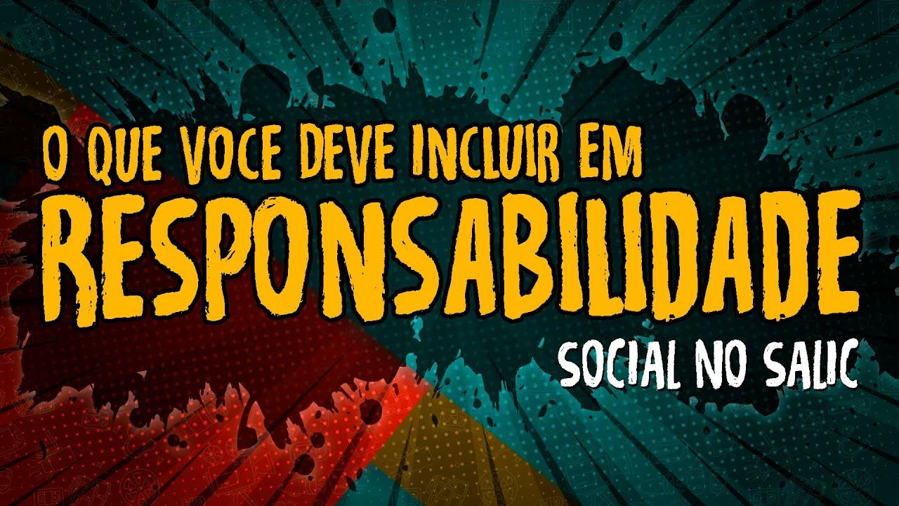 O Que Voce Deve Incluir em Responsabilidade Social no SALIC – #SALIC