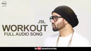 Workout (Full Audio Song) | JSL Feat Ikka | Punjabi Song Collection | Speed Records