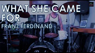 Franz Ferdinand - What She Came For: Drum Cover