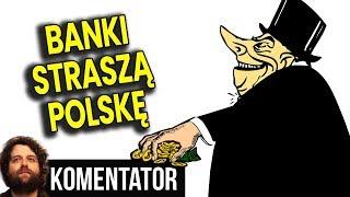 Banki Straszą Polskę Rząd PIS i Sądy by Dalej Móc Doić Polaków Analiza Komentator Pieniądze Polityka