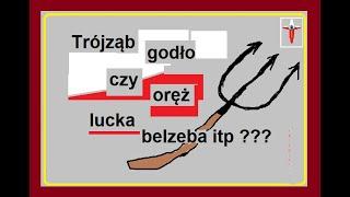 Trójząb godło czy oręż Lcka Belzeba itp. ?