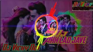 Akh Lad Jave Hindi Dj Song Mix By Dj Vicky