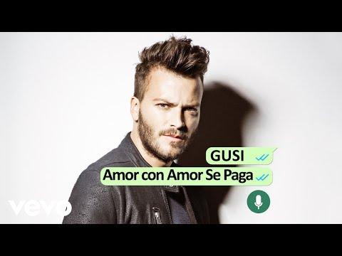 Letra Amor Con Amor Se Paga Gusi