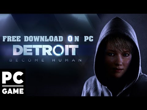 How To Download Detroit Become Human For (PC/PS4/PS3/XBOX ONE/XBOX 360)  New 2018