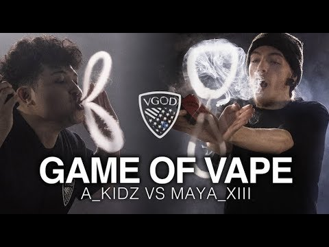 Game of Vape - AKIDZ vs MAYA_XIII