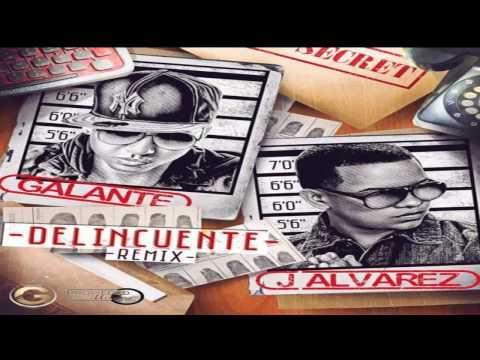 Delincuente (Remix) – Galante el Emperador Ft J Alvarez