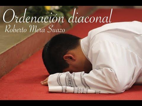 Ordenación Diaconal de Roberto Mera Suazo