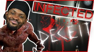 IF ONLY I WAS INFECTED! IT WOULD MAKE ME SO HAPPY! - Deceit Gameplay