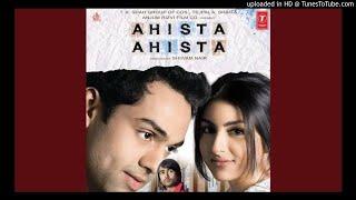 (Ahista Ahista) (Ft. Jayesh Gandhi) :- Original Song   - YouTube
