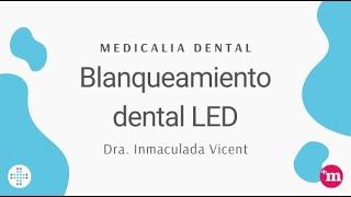 Blanqueamiento dental LED: procedimiento y ventajas