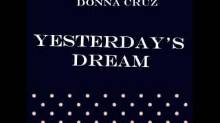 Donna Cruz - Yesterdays Dream  (Audio)