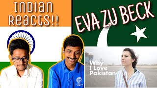 Indian Reacts To :-Why I Love Pakistan / Independence Day 2018:Eva Zu Beck