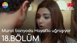 Aşk Laftan Anlamaz 18.Bölüm   Murat banyoda Hayat