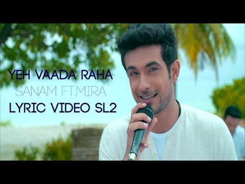 Yeh Vaada Raha Sanam ft Mira Lyric Video #SL2