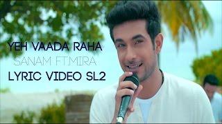 Yeh Vaada Raha Sanam ft Mira Lyric Video #SL2 - YouTube