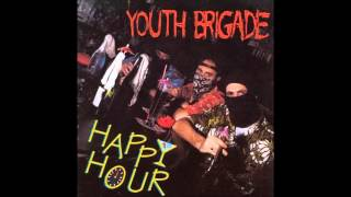 Youth Brigade - Happy Hour [Full Album]
