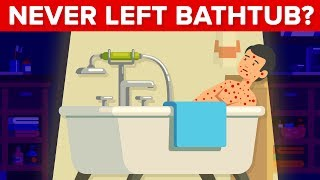 What Would Happen to Your Body if You Lived in the Bathtub?