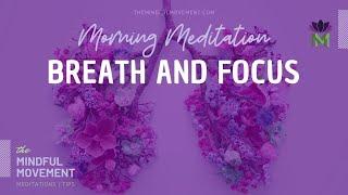 A 20 Minute Mindfulness Breath Meditation for Focus / Morning Meditation / Mindful Movement