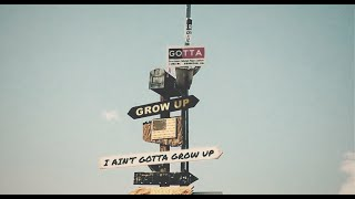 Logan Mize I Ain't Gotta Grow Up (feat. Willie Jones)