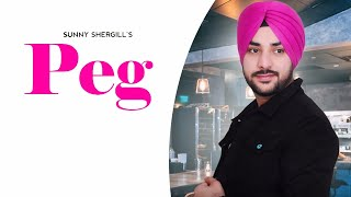 Peg | (Full Song) | Sunny SherGill | New Punjabi Songs | Latest Punjabi Songs 2020 | Jass Records