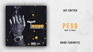 Jay Critch   Peso (Hood Favorite)