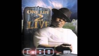 C-Bo - Livin Like A Hustler, Part 2 feat. B-Legit & Lunasicc - One Life 2 Live