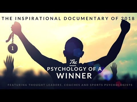 The Psychology of a Winner: DOCUMENTARY on peak performance and sports psychology
