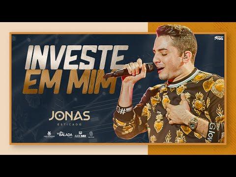 Jonas Esticado - Investe em mim