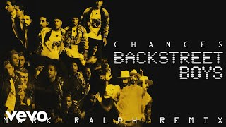 Backstreet Boys - Chances (Mark Ralph Remix)