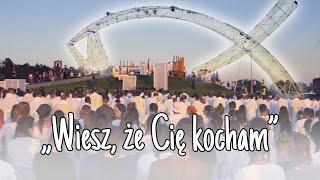 """""""Wiesz, że Cię kocham"""" - Lednica 2019"""
