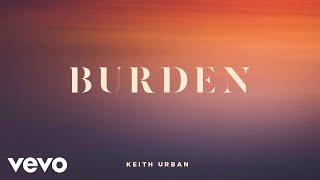 Burden - Keith Urban