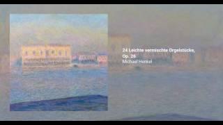 24 Leichte vermischte Orgelstücke, Op. 26