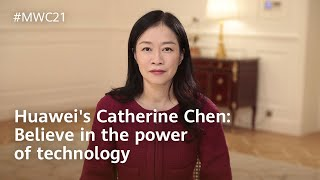 Huawei's Catherine Chen on Believe in the Power of Technology