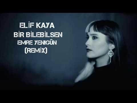 Dj Emre Yenigün ft. Elif Kaya - Bir Bilebilsen (Remix 2020)