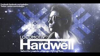 Locomotiv - DJ Hardwell (Video)