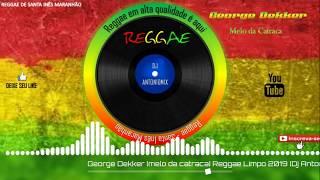George Dekker (Melô da catraca) Reggae Limpo 2019 [Dj Antoniomix]