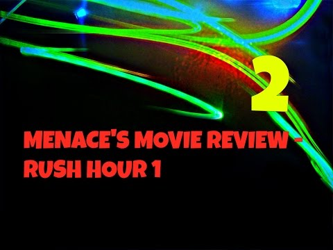 Menace's Movie Review 2 - Rush Hour 1