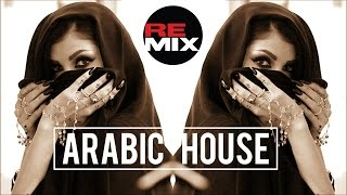 Arabic House Music 2016 | Best Arabic House Remix
