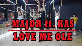 MAJOR Ft. KAS   LOVE ME OLE' | Dance Fitness By Golfy | Give Me Five Thailand | คลาสเต้นออกกำลังกาย