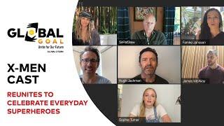 X-Men Cast Reunites to Celebrate Everyday Superheroes | Global Goal: Unite for Our Future