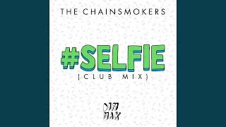 #SELFIE (Club Mix)