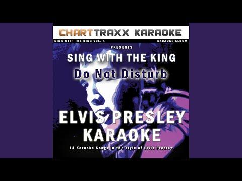 Do Not Disturb (Karaoke Version In the Style of Elvis Presley)