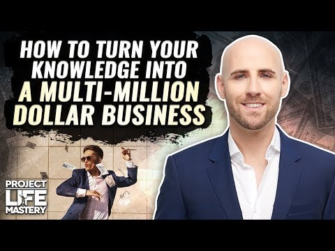 How To Turn Your Knowledge Into A Multi-Million Dollar Business