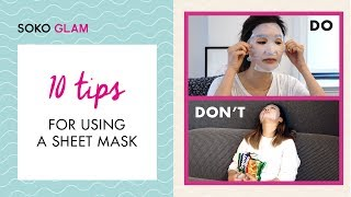 10 Tips for Using A Sheet Mask | Soko Glam