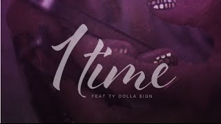 Snow Tha Product Ft. Ty Dolla Sign - 1 Time