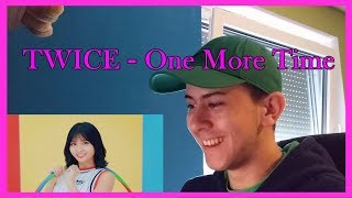 TWICE   One More Time Music Video REACTION [CATCHY AS ALWAYS!]