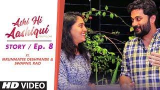 Ashi Hi Aashiqui (AHA) | AHA Story Ep. 8 | ft. Mrunmayee Deshpande and Swapnil Rao