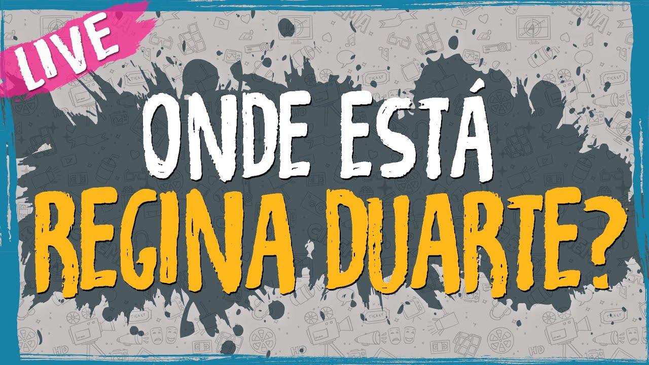 Onde está Regina Duarte? – Live