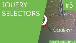 jQuery Tutorial for Beginners #5 - jQuery Selectors