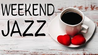 Relaxing Weekend JAZZ - Silky JAZZ Music For Good Mood